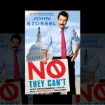 """John Stossel – """"No They Can't"""""""